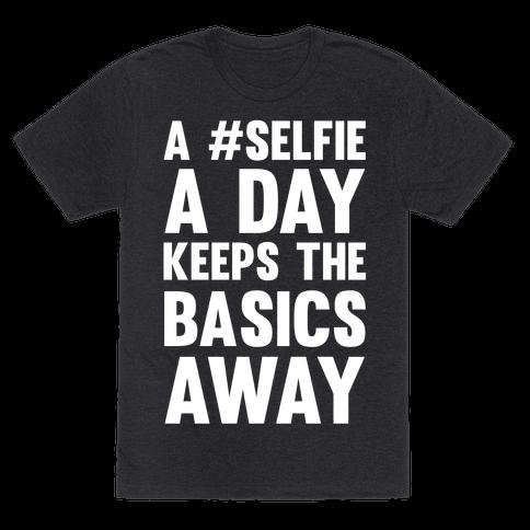 A #Selfie A Day Keeps The Basics Away