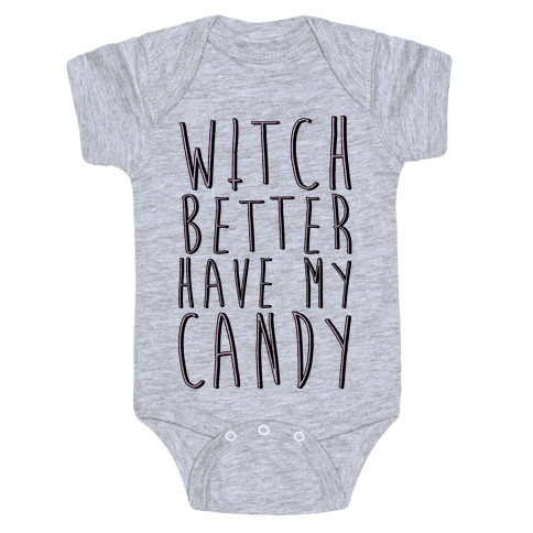 Witch Better Have My Candy Baby Onesy