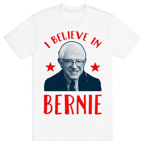 I Believe in Bernie T-Shirt