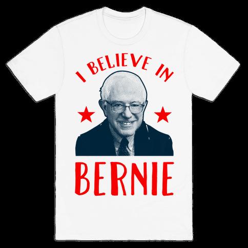 I Believe in Bernie Mens T-Shirt