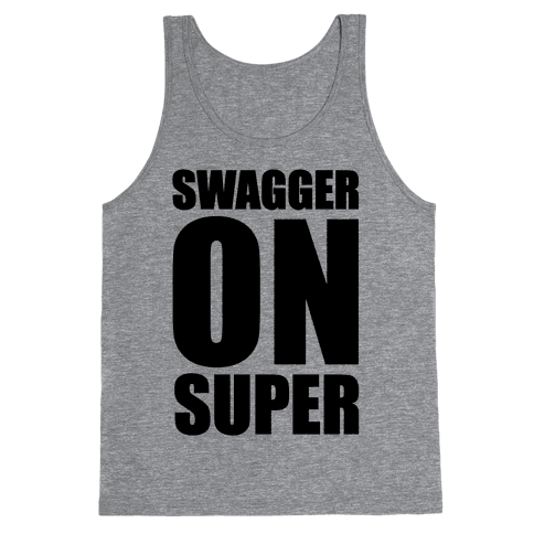 Swagger On Super Tank Top