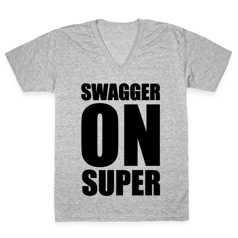 Swagger On Super V-Neck Tee Shirt