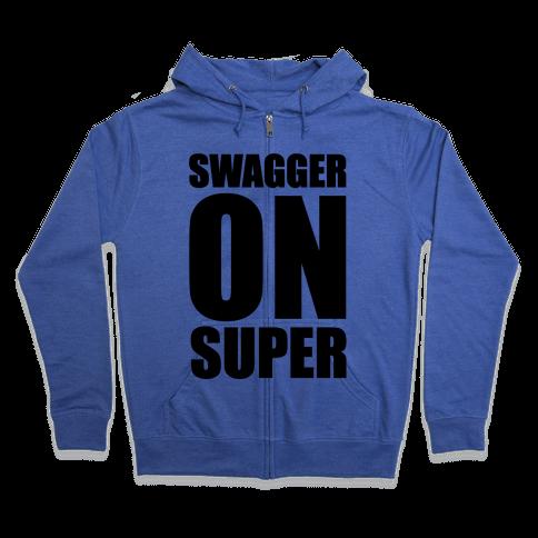 Swagger On Super Zip Hoodie