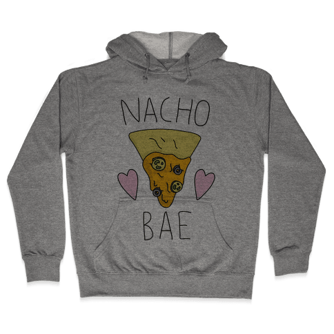 Nacho Bae Hooded Sweatshirt