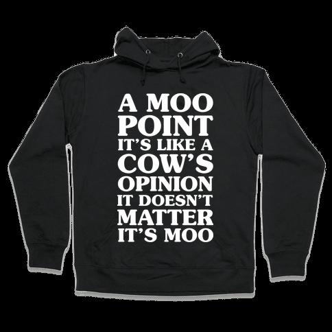 A Moo Point Hooded Sweatshirt