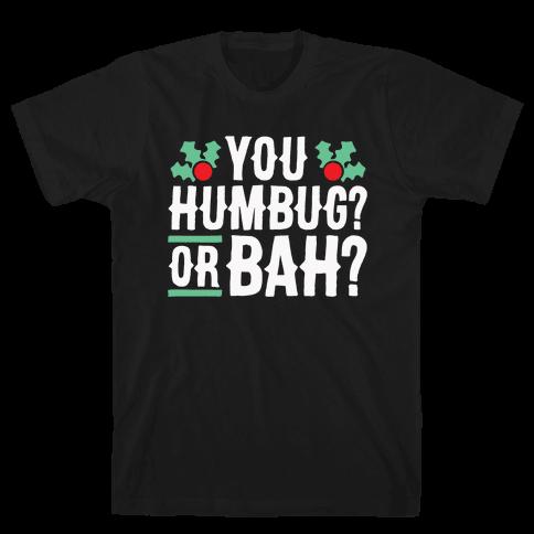 You Humbug? Or Bah? Mens T-Shirt