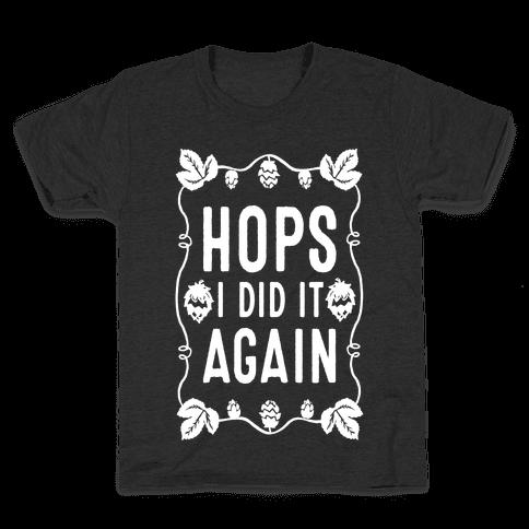 Hops I Did it Again Kids T-Shirt
