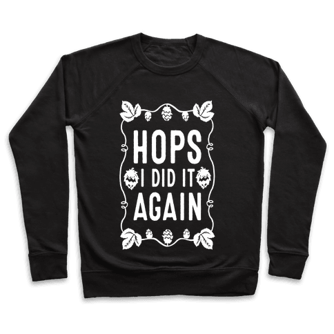 Hops I Did it Again Pullover