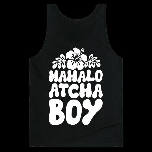Mahalo Atcha Boy Tank Top