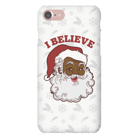 I Believe in Santa Claus Phone Case