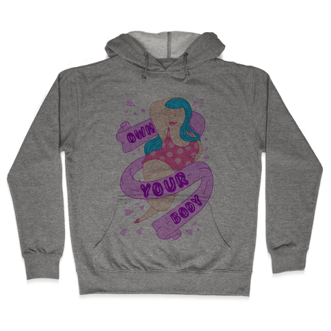 Own Your Body Hooded Sweatshirt