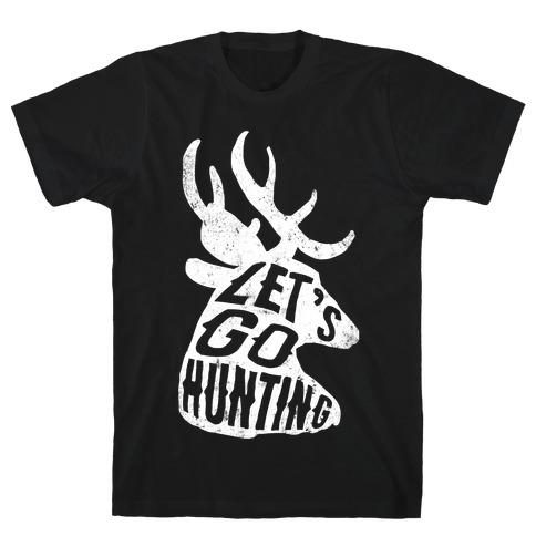 Let's Go Hunting Mens T-Shirt