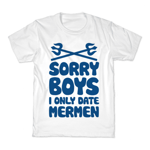 Sorry Boys I Only Date Mermen Kids T-Shirt