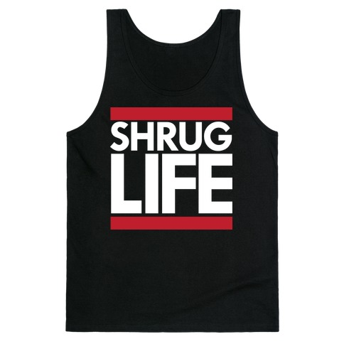 Shrug Life (Black Tank) Tank Top
