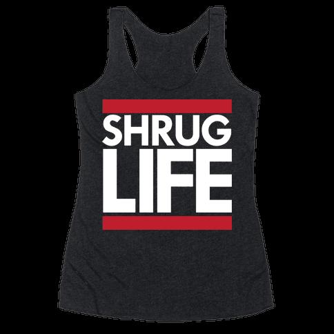 Shrug Life (Black Tank) Racerback Tank Top