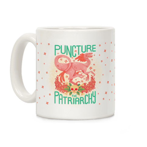 Puncture The Patriarchy Coffee Mug