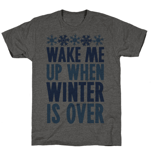 Wake Me Up When Winter Is Over