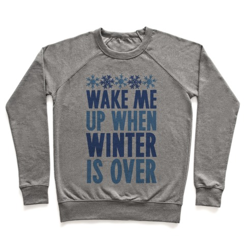 Wake Me Up When Winter Is Over Pullover