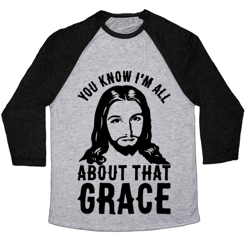 You Know I'm All About That Grace Baseball Tee