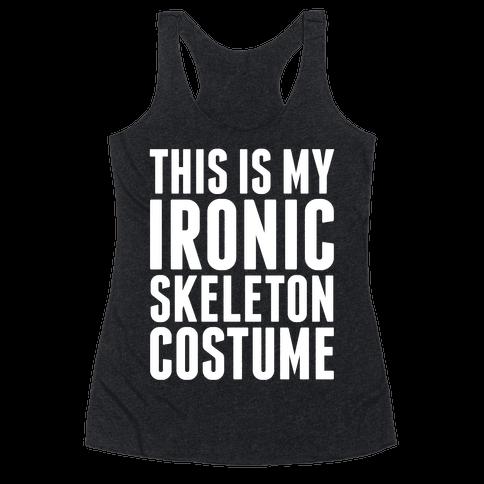 Ironic Skeleton Costume Racerback Tank Top