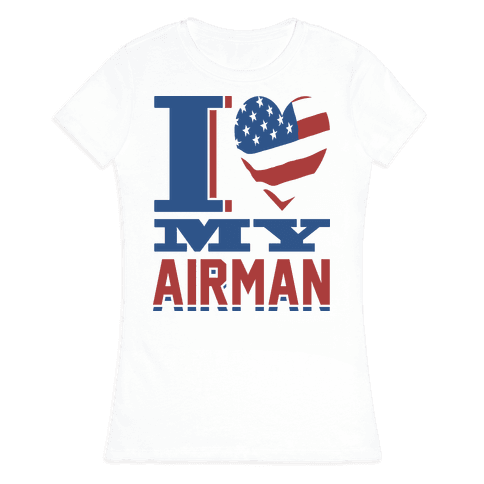 I Love My Airman Womens T-Shirt