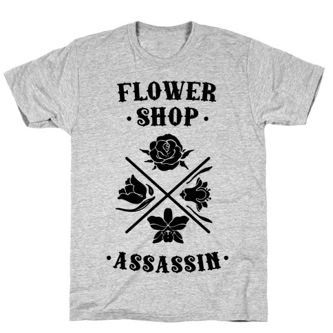 Flower Shop Assassin T-Shirt