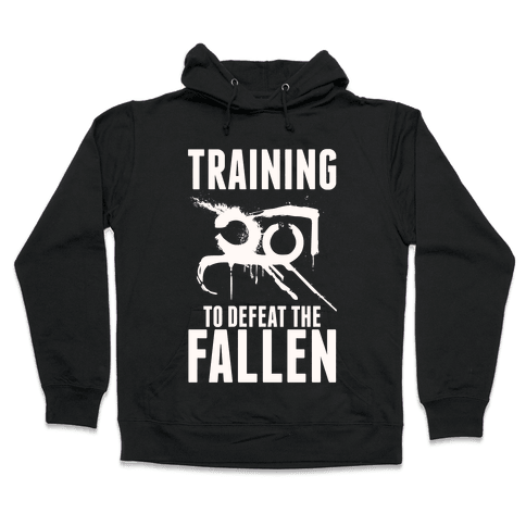 Training To Defeat The Fallen Hooded Sweatshirt