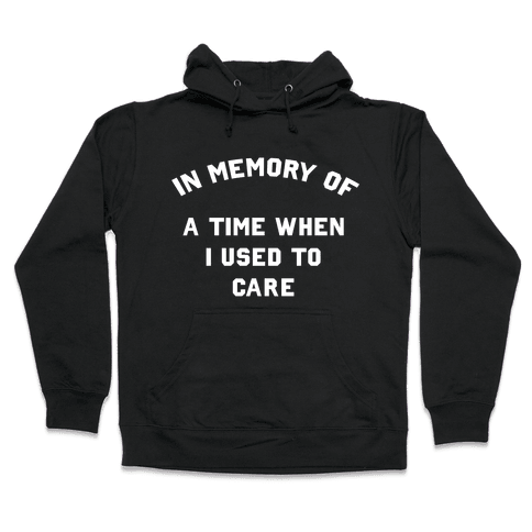 In Memory of... Hooded Sweatshirt