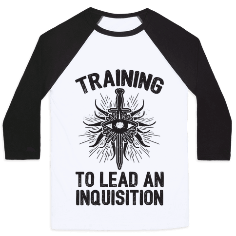 Training To Lead An Inquisition Baseball Tee