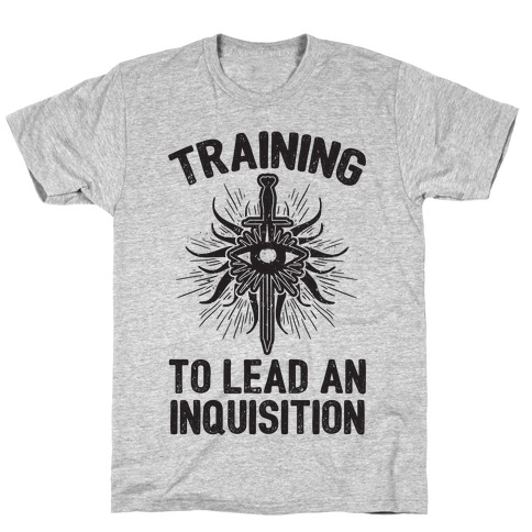 Training To Lead An Inquisition Mens T-Shirt