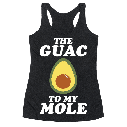 The Gauc To My Mole Racerback Tank Top