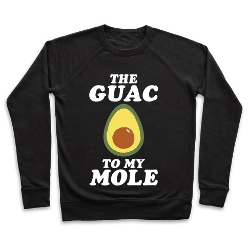 The Gauc To My Mole Pullover