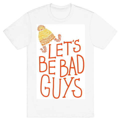 Jayne Cobb- Let's Be Bad Guys T-Shirt