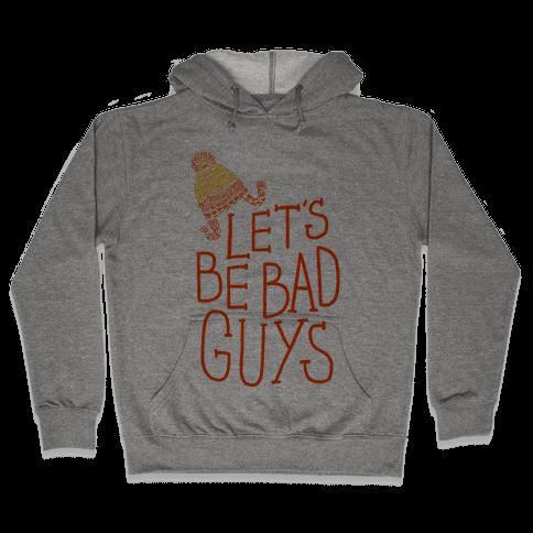 Jayne Cobb- Let's Be Bad Guys Hooded Sweatshirt