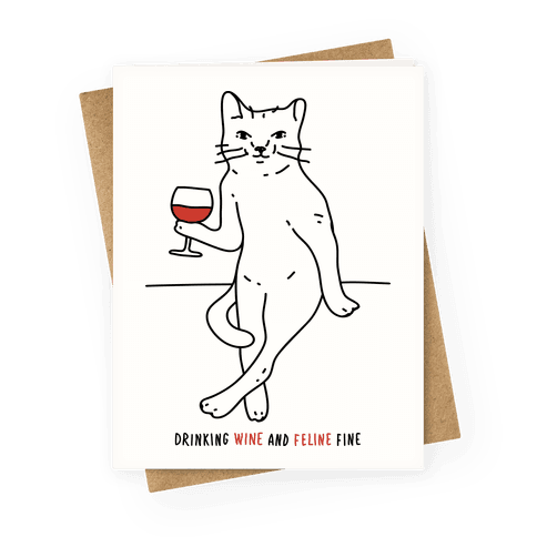 Drinking Wine And Feline Fine Greeting Card