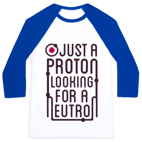 Just A Proton (Type Tank) Baseball Tee