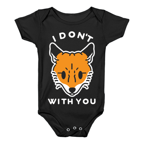 I Don't Fox With You Baby Onesy