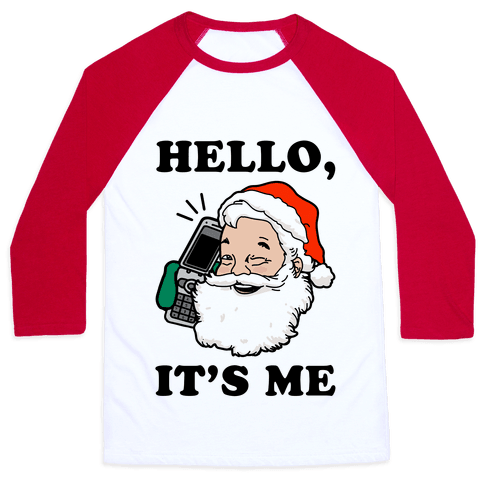 Hello, It's Me (Santa) Baseball Tee