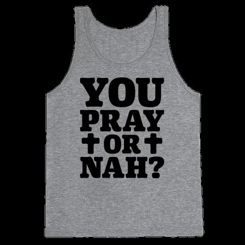 You Pray or Nah? Tank Top