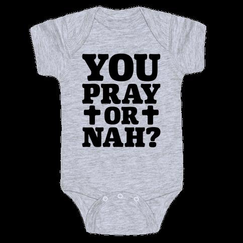 You Pray or Nah? Baby Onesy