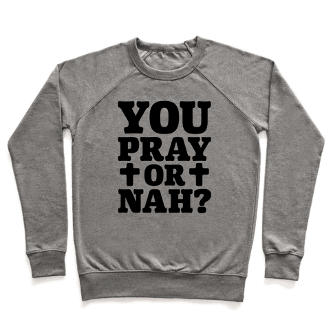 You Pray or Nah? Pullover