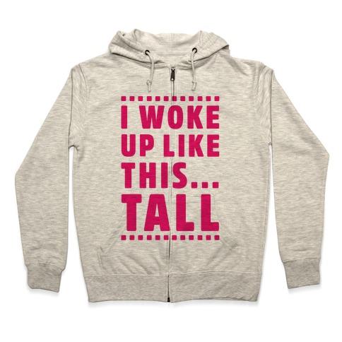 I Woke Up Like This Tall Hoodie Lookhuman