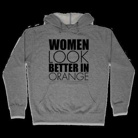 Women Look Better In Orange Hooded Sweatshirt