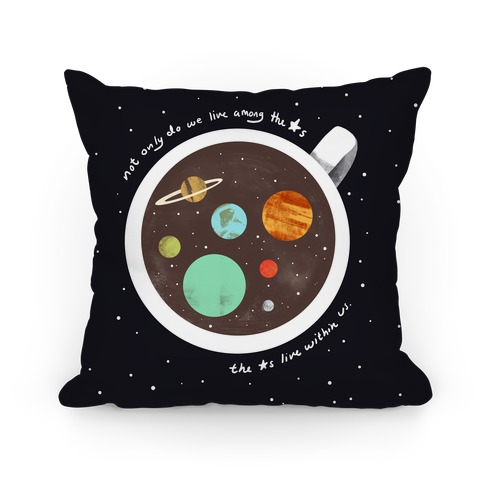 Stars Live Within Us And Our Coffee Pillow