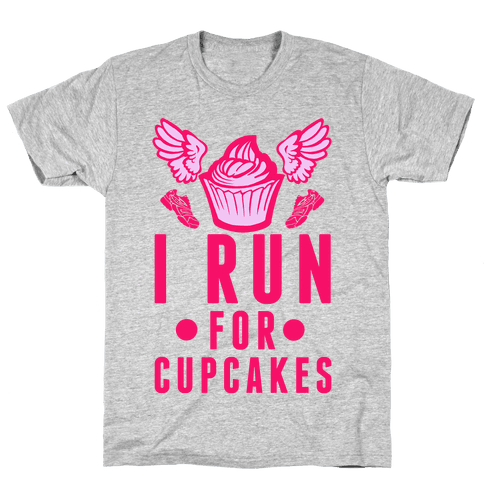 I Run (For Cupcakes) Mens T-Shirt