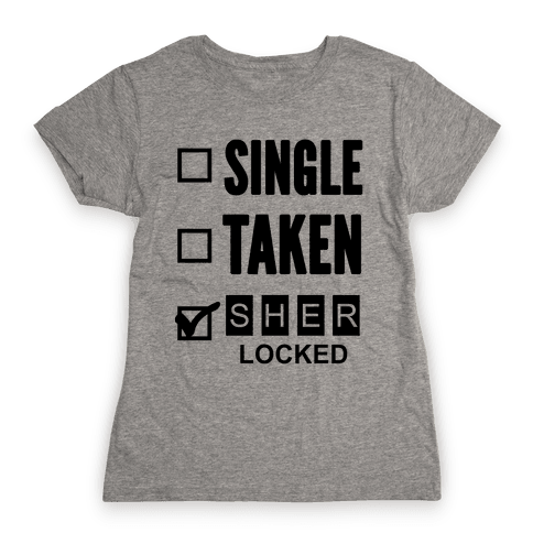 Single Taken Sherlocked Womens T-Shirt