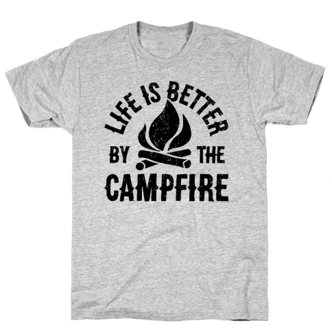 Life Is Better By The Campfire Mens T-Shirt