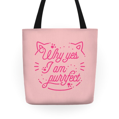 Why Yes I Am Purrfect Tote