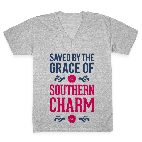 Saved By The Grace Of Southern Charm V-Neck Tee Shirt