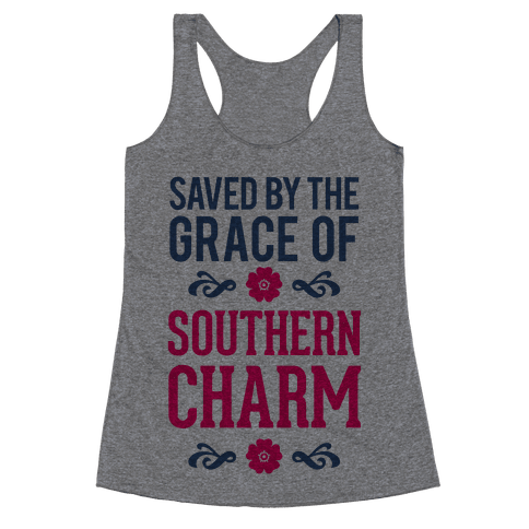 Saved By The Grace Of Southern Charm Racerback Tank Top